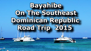 Bayahibe - A Great Little Marina Town On the Southeast Coast of the DR