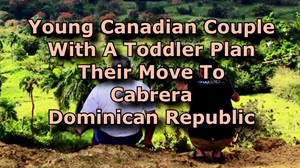 Canadian Couple With Toddler Explore Cabrera