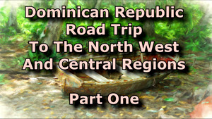 North West Dominican Road Trip