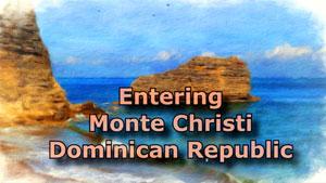 Entering Monte Christi