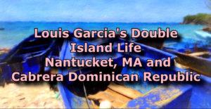 Louis Garcia From Nantucket To Cabrera